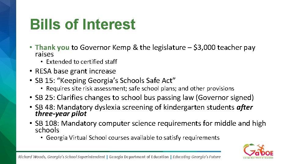 Bills of Interest • Thank you to Governor Kemp & the legislature – $3,