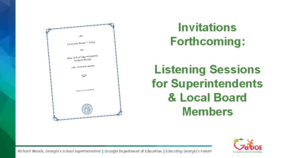 Invitations Forthcoming: Listening Sessions for Superintendents & Local Board Members Richard Woods, Georgia's School