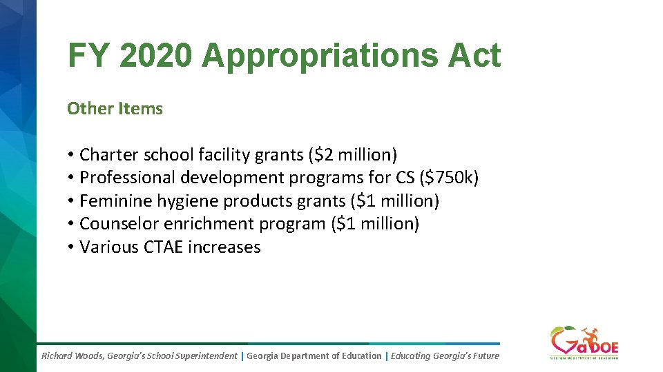 FY 2020 Appropriations Act Other Items • Charter school facility grants ($2 million) •