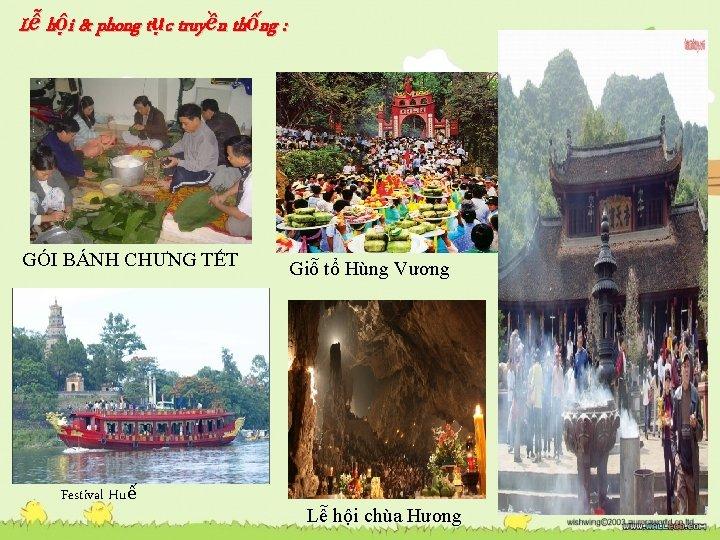 Lễ hội & phong tục truyền thống : GÓI BÁNH CHƯNG TẾT Festival Huế