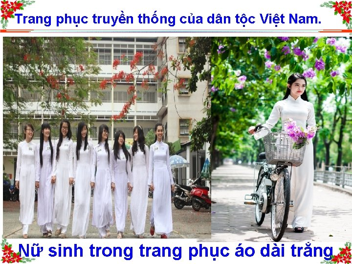 Trang phục truyền thống của dân tộc Việt Nam. Nữ sinh trong trang phục
