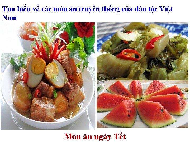 Tìm hiểu về các món ăn truyền thống của dân tộc Việt Nam Món