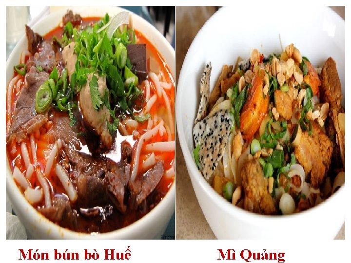 Món bún bò Huế Mì Quảng