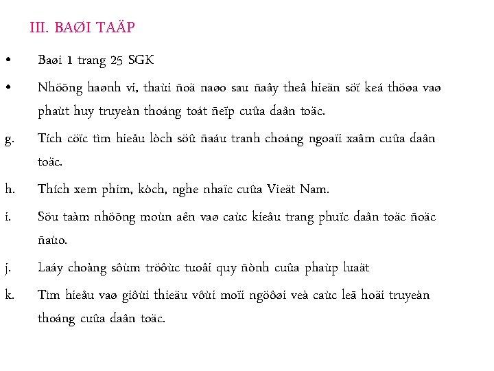 III. BAØI TAÄP • • g. h. i. j. k. Baøi 1 trang 25