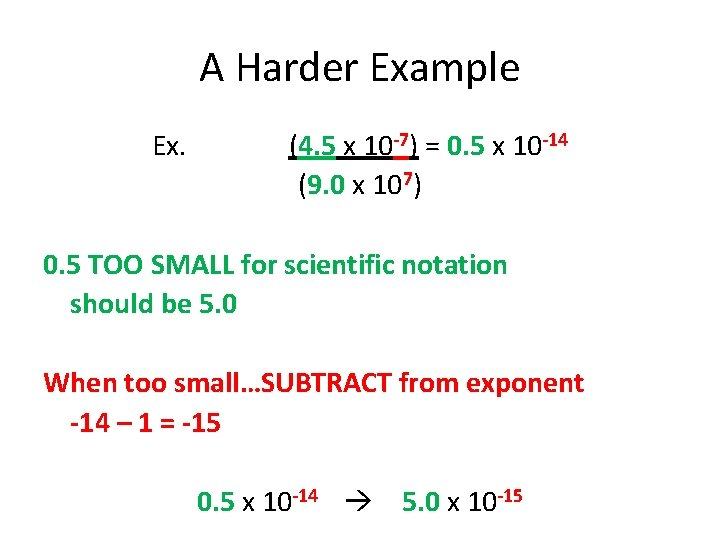 A Harder Example Ex. (4. 5 x 10 -7) = 0. 5 x 10