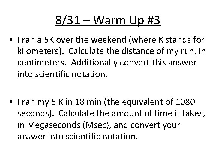8/31 – Warm Up #3 • I ran a 5 K over the weekend