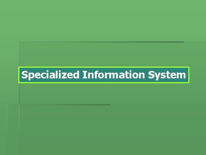 Specialized Information System