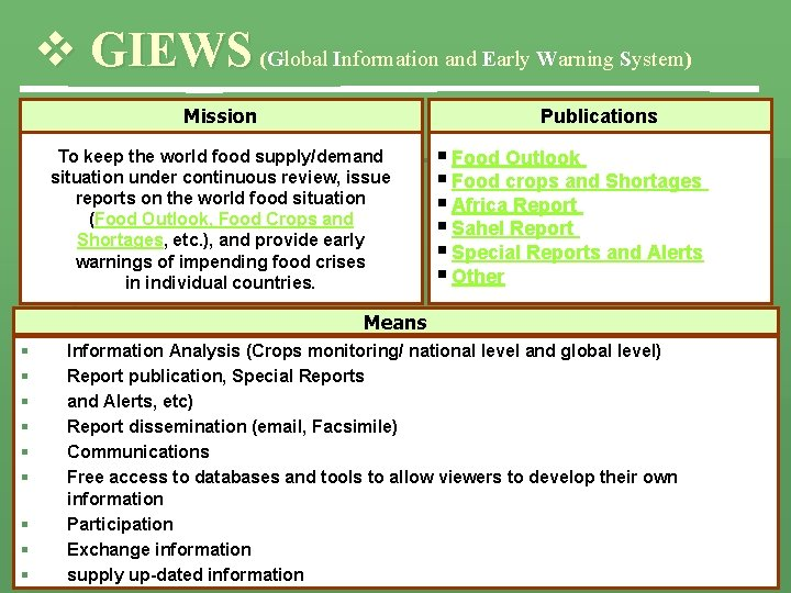 v GIEWS (Global Information and Early Warning System) Mission Publications To keep the world