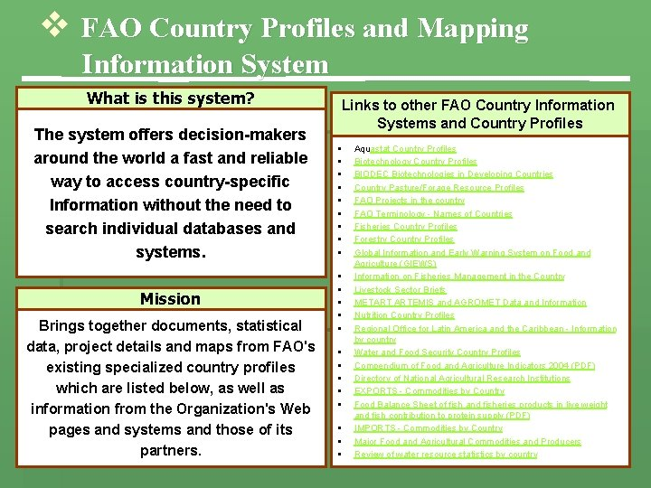 v FAO Country Profiles and Mapping Information System What is this system? The system