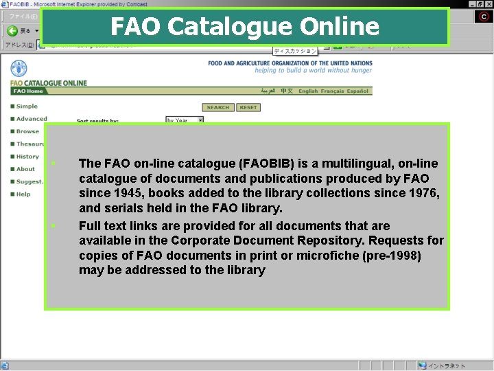 FAO Catalogue Online § § The FAO on-line catalogue (FAOBIB) is a multilingual, on-line