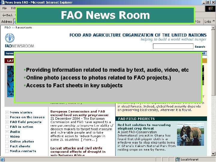 FAO News Room §Providing Information related to media by text, audio, video, etc §Online