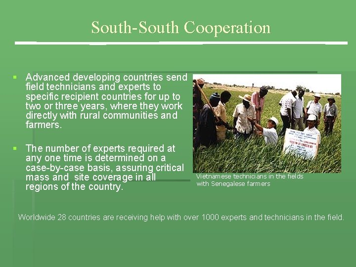 South-South Cooperation § Advanced developing countries send field technicians and experts to specific recipient