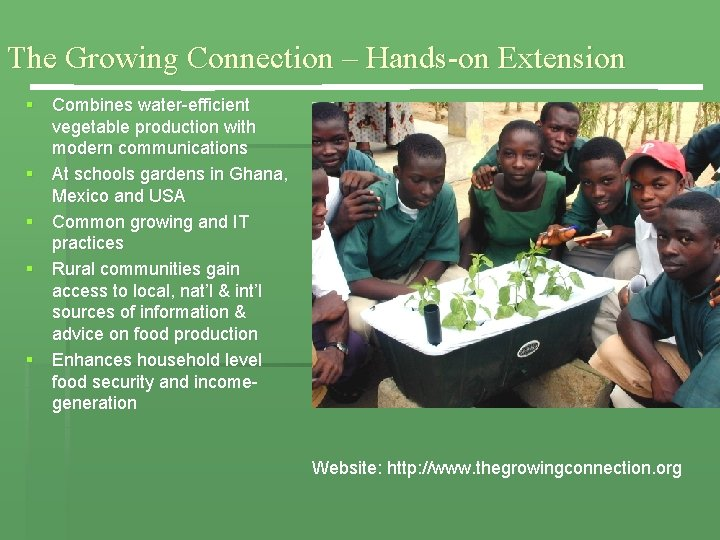 The Growing Connection – Hands-on Extension § Combines water-efficient vegetable production with modern communications
