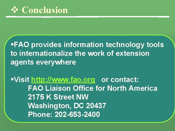 v Conclusion §FAO provides information technology tools to internationalize the work of extension agents