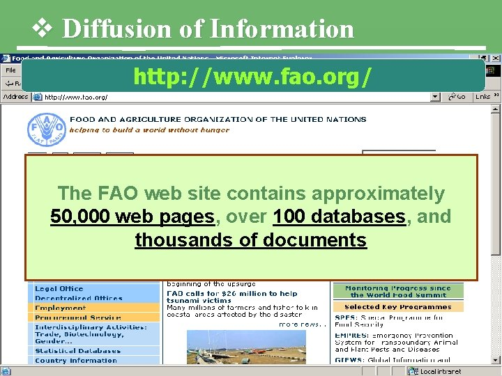 v Diffusion of Information http: //www. fao. org/ The FAO web site contains approximately