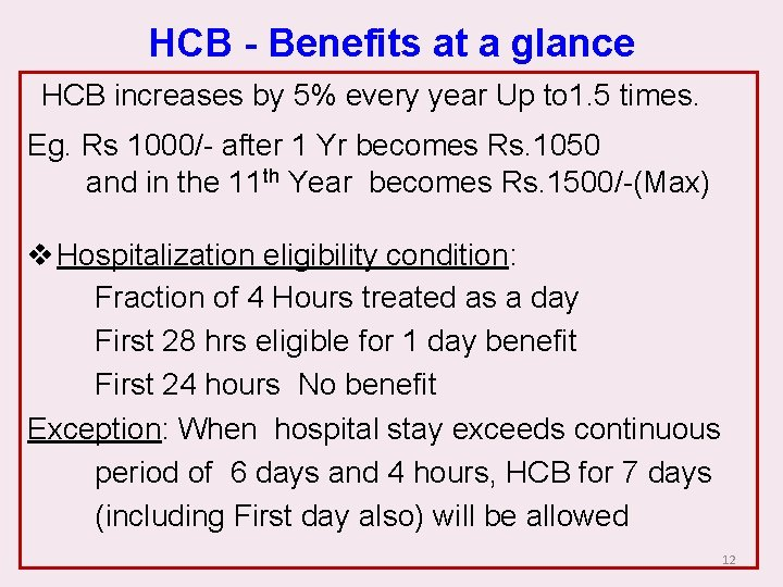 HCB - Benefits at a glance HCB increases by 5% every year Up to