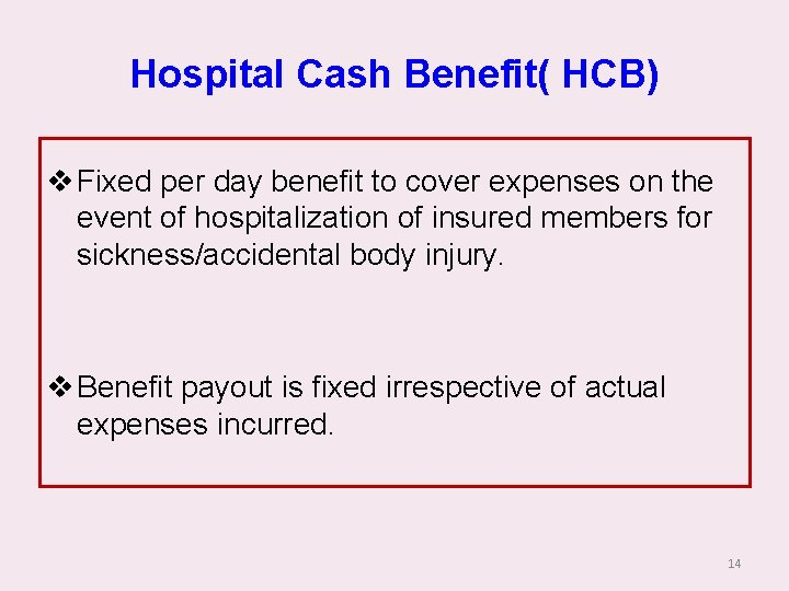 Hospital Cash Benefit( HCB) v Fixed per day benefit to cover expenses on the