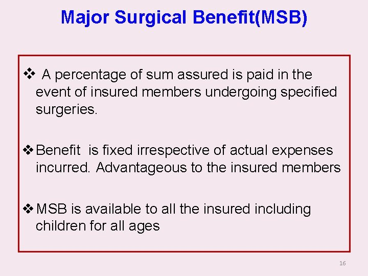 Major Surgical Benefit(MSB) v A percentage of sum assured is paid in the event
