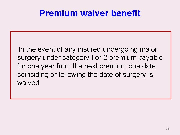 Premium waiver benefit In the event of any insured undergoing major surgery under category