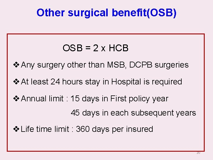 Other surgical benefit(OSB) OSB = 2 x HCB v Any surgery other than MSB,