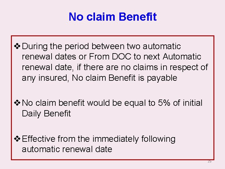 No claim Benefit v During the period between two automatic renewal dates or From