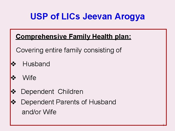 USP of LICs Jeevan Arogya Comprehensive Family Health plan: Covering entire family consisting of