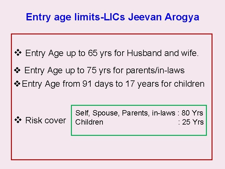 Entry age limits-LICs Jeevan Arogya v Entry Age up to 65 yrs for Husband