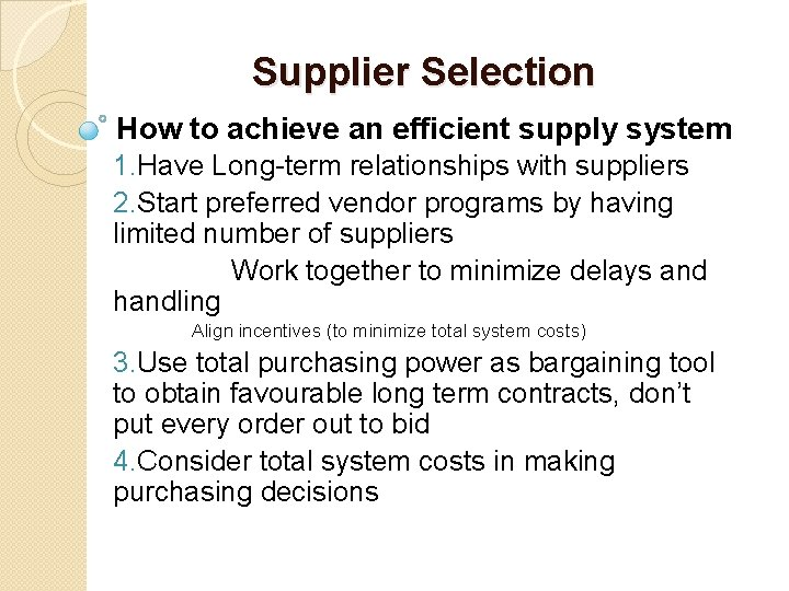Supplier Selection How to achieve an efficient supply system 1. Have Long-term relationships with