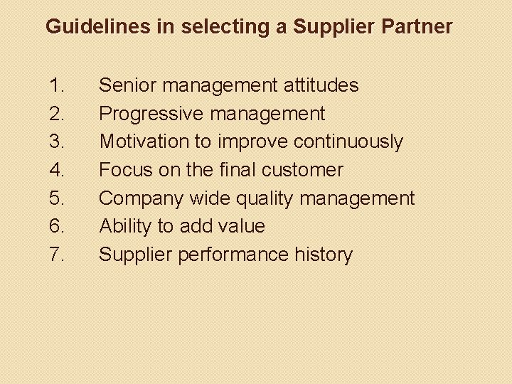 Guidelines in selecting a Supplier Partner 1. 2. 3. 4. 5. 6. 7. Senior