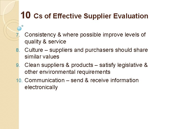 10 Cs of Effective Supplier Evaluation Consistency & where possible improve levels of quality