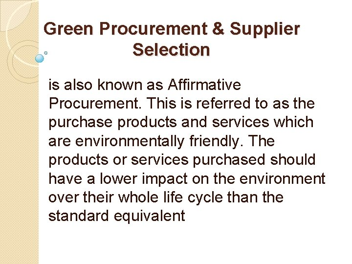 Green Procurement & Supplier Selection is also known as Affirmative Procurement. This is referred