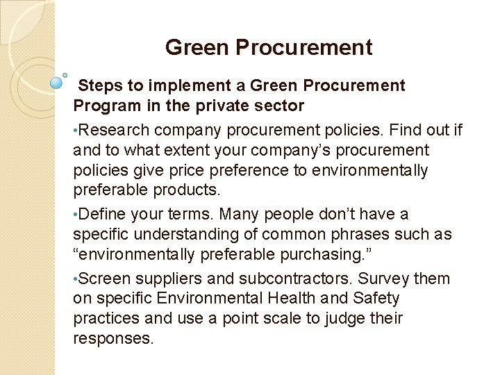 Green Procurement Steps to implement a Green Procurement Program in the private sector •