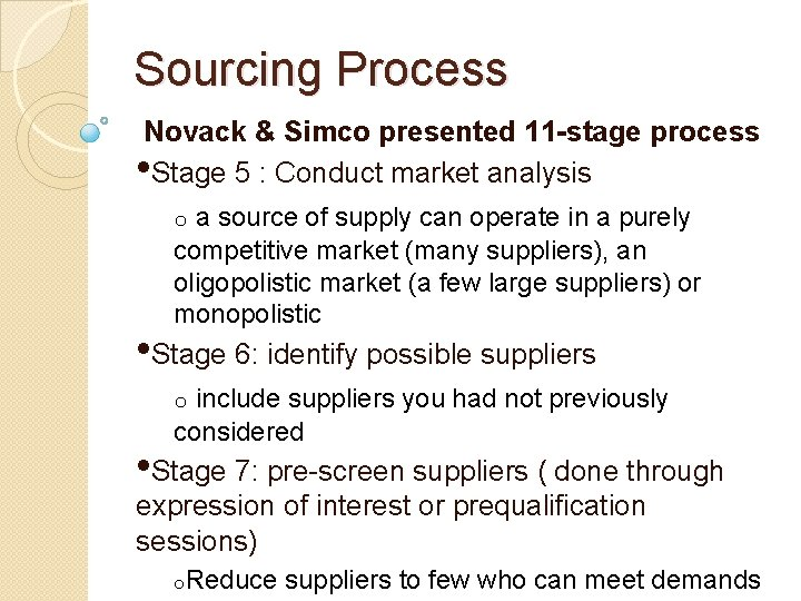 Sourcing Process Novack & Simco presented 11 -stage process • Stage 5 : Conduct