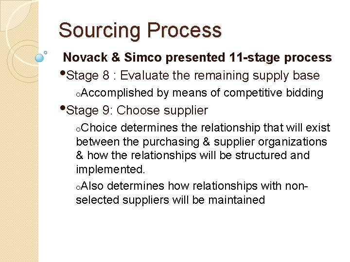 Sourcing Process Novack & Simco presented 11 -stage process • Stage 8 : Evaluate