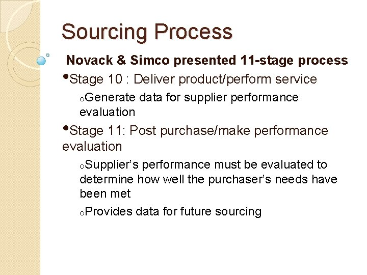 Sourcing Process Novack & Simco presented 11 -stage process • Stage 10 : Deliver