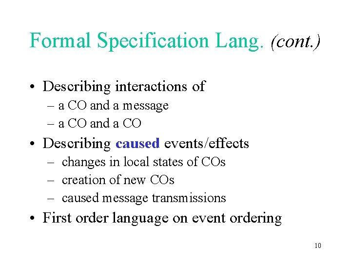 Formal Specification Lang. (cont. ) • Describing interactions of – a CO and a