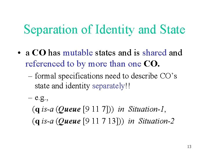Separation of Identity and State • a CO has mutable states and is shared