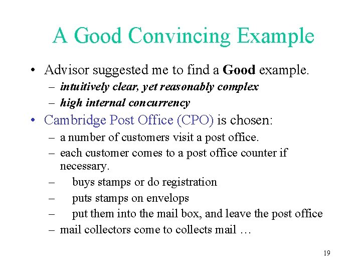 A Good Convincing Example • Advisor suggested me to find a Good example. –