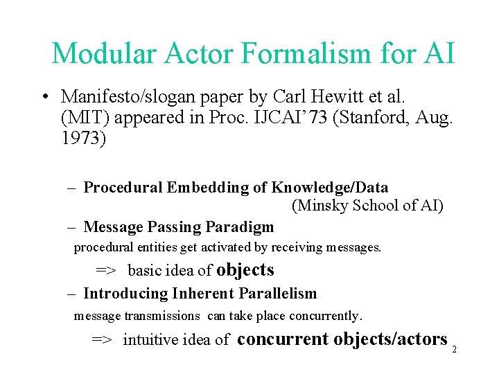 Modular Actor Formalism for AI • Manifesto/slogan paper by Carl Hewitt et al. (MIT)