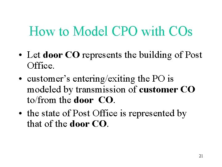 How to Model CPO with COs • Let door CO represents the building of