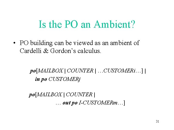 Is the PO an Ambient? • PO building can be viewed as an ambient
