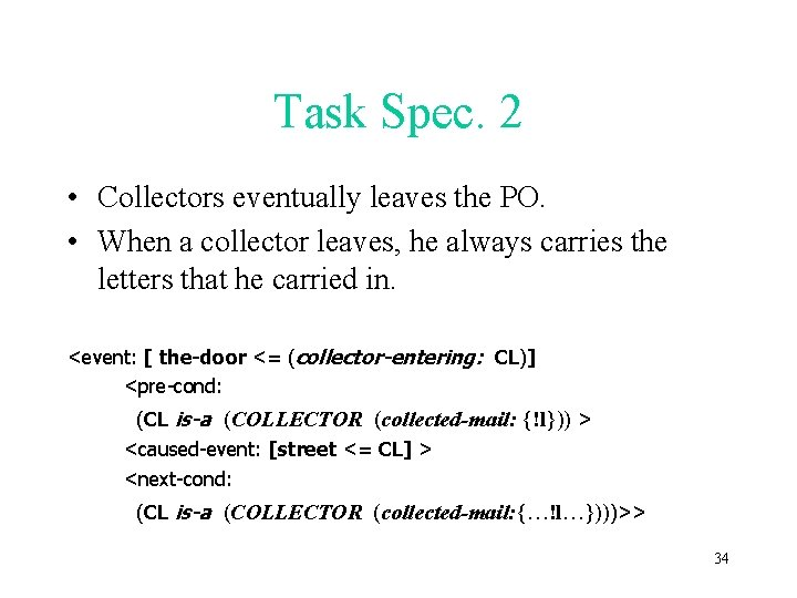 Task Spec. 2 • Collectors eventually leaves the PO. • When a collector leaves,
