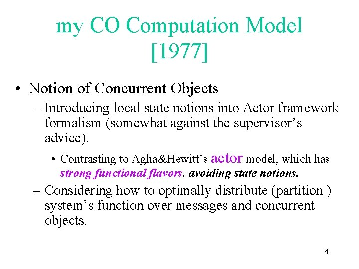 my CO Computation Model [1977] • Notion of Concurrent Objects – Introducing local state