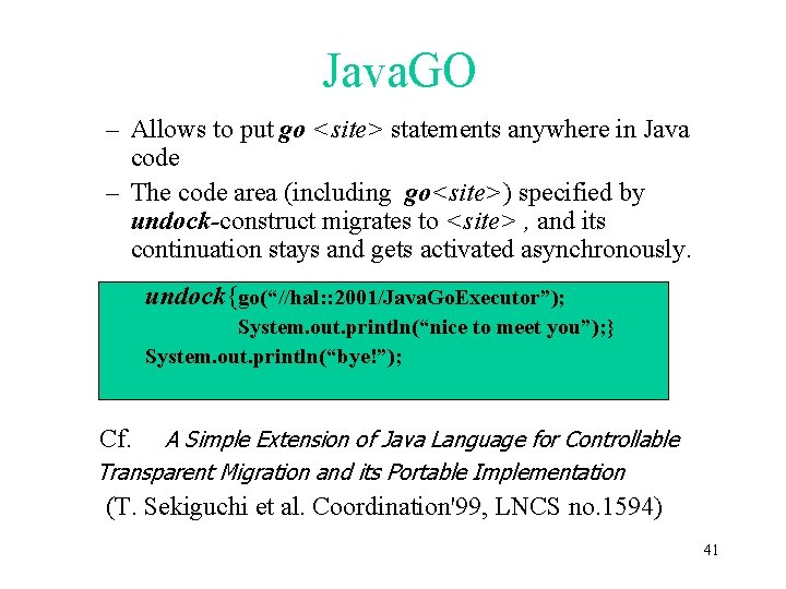Java. GO – Allows to put go <site> statements anywhere in Java code –
