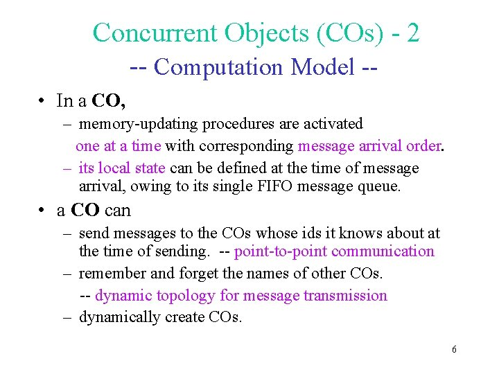 Concurrent Objects (COs) - 2 -- Computation Model - • In a CO, –