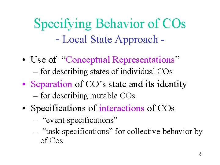 """Specifying Behavior of COs - Local State Approach • Use of """"Conceptual Representations"""" –"""