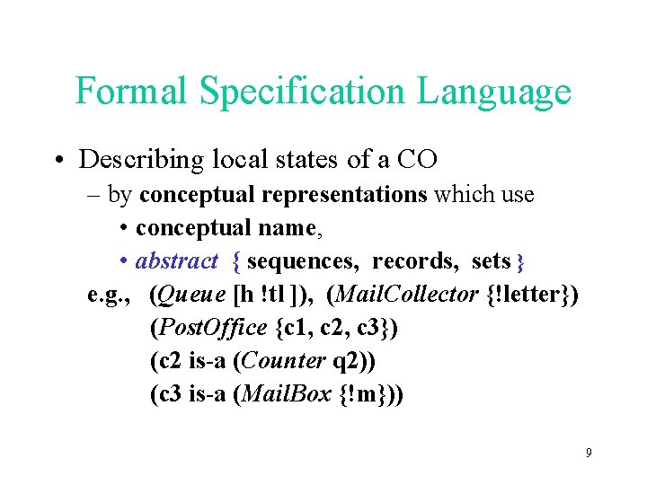 Formal Specification Language • Describing local states of a CO – by conceptual representations