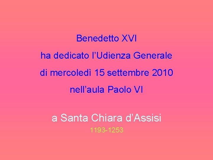 Benedetto XVI ha dedicato l'Udienza Generale di mercoledì 15 settembre 2010 nell'aula Paolo VI