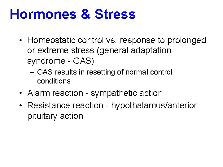 Hormones & Stress • Homeostatic control vs. response to prolonged or extreme stress (general