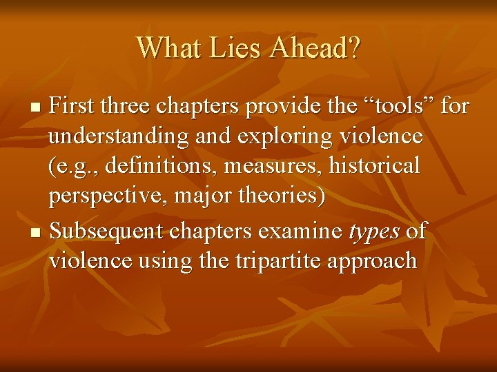 "What Lies Ahead? First three chapters provide the ""tools"" for understanding and exploring violence"